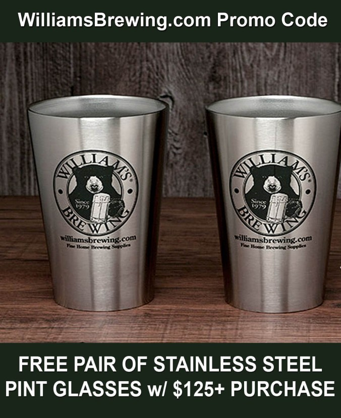 Get 2 Free Stainless Steel Pint Glasses with your $125+ Purchase and this WilliamsBrewing.com Promo Code