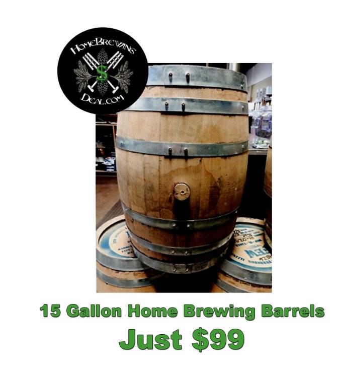 Just $99 For A 15 Gallon Homebrewing Barrel!