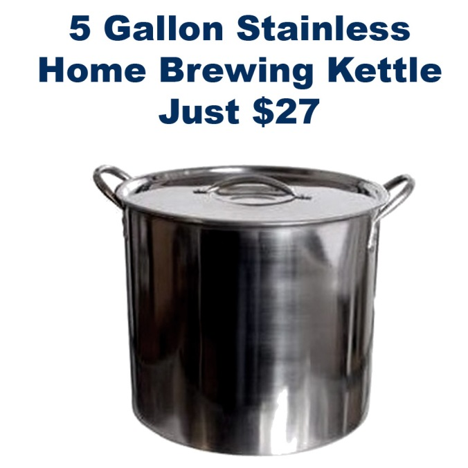 Get a New Stainless Steel 5 Gallon Homebrew Kettle for $27
