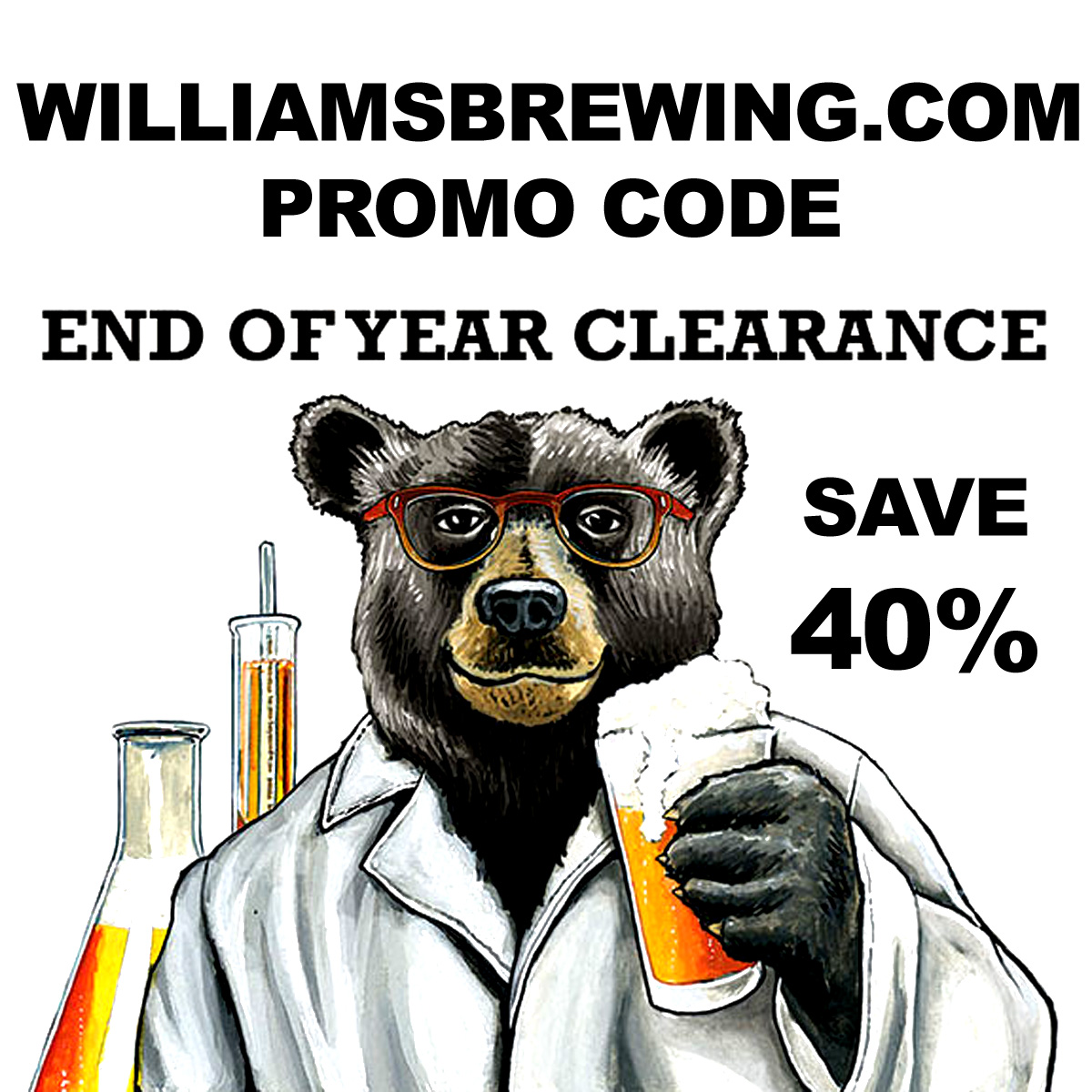 The Williams Brewing Year End Sale Going On Now. Save 40% On Home Brewing Items!